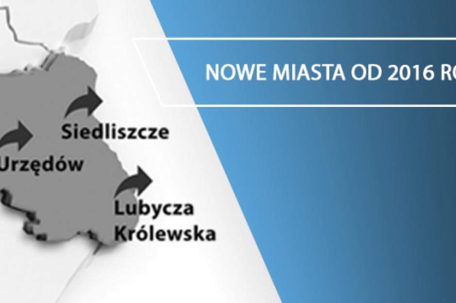 Siedliszcze, Urzędów, Lubycza Królewska, Jaraczewo; nowe miasta od 2016 roku