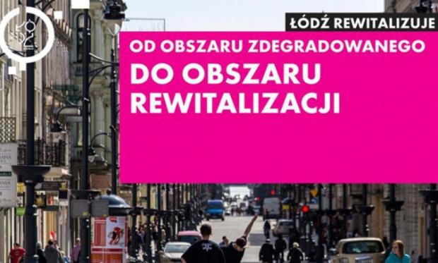 Łódź, mapa terenów wymagających interwencji: Wyznaczono obszar zdegradowany i obszar rewitalizacji