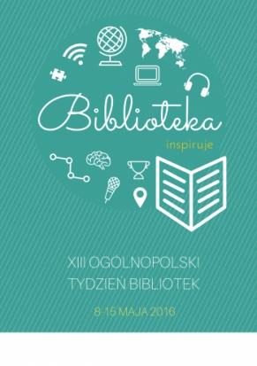 Autorka plakatu Tygodnia 2016 jest Daria Kuśmierczyk z Biblioteki Publicznej Gminy i Miasta w Stawiszynie (fot.sbp.pl)
