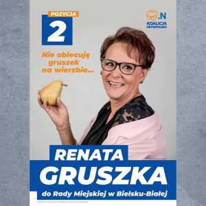 Nie obiecuję gruszek na wierzbie - zapewnia, nawiązując w ten sposób do swego nazwiska, Beata Gruszka, która kandyduje do rady miejskiej w Bielsku-Białej. Całość uzupełnia stosowny owocowy rekwizyt.